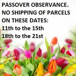 Passover - No Shipping Of Parcels On These Dates!!!