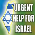 Urgent Help For Israel - HalleluYah!!!
