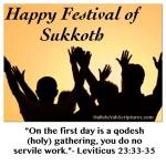 Sukkoth Break - Have A Wonderful Festival - HalleluYah!